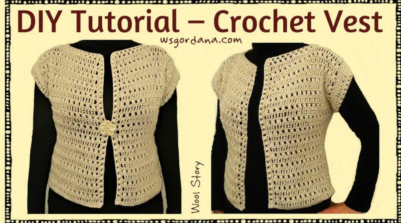 Diy Tutorial Easy Crochet Vest Wool Story By Gordana