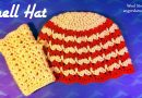 111 – How to Crochet a Shell Hat – Beanie