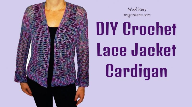 213 – DIY Crochet Lace Jacket Cardigan With Long Sleeves