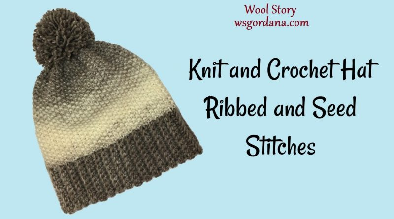 214 – Knit and Crochet Hat (Ribbed and Seed Stitches)