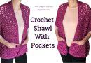 298 –  Easy Crochet Shawl with Pockets   Shell Stitch Pattern